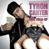 Mon Hold Up — Tyron Carter