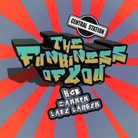 The Funkiness of You — KCB, Zannon, Lady Lauren, KCB, Lady Lauren & Zannon