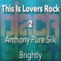 This Is Lovers Rock 2 — Black Slate, Anthony Pure Silk Brightly