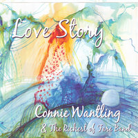 Love Story — Connie Wantling & The Richest of Fare Band