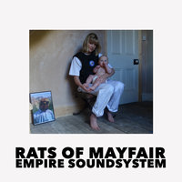 Rats Of Mayfair / Empire Soundsystem — Drones Club