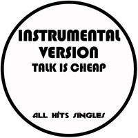 Talk Is Cheap - Single — All Hits Singles