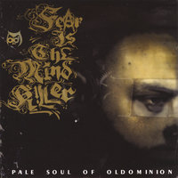 Fear is the Mindkiller — Pale Soul (Of Oldominion)