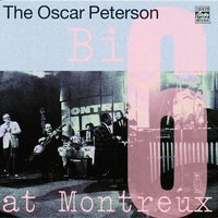 The Oscar Peterson Big 6 At Montreux — The Oscar Peterson Big 6