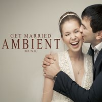 Get Married Ambient Music — сборник