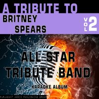 A Tribute to Britney Spears, Vol. 2 — All Star Tribute Band