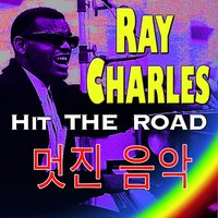 Hit the Road — Ray Charles