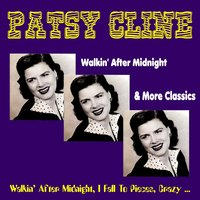 Walkin' After Midnight and More Classics — Patsy Cline