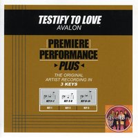 Testify To Love (Premiere Performance Plus Track) — Avalon