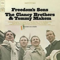 Freedom's Sons — The Clancy Brothers, Tommy Makem
