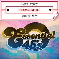 Not a Letter / Why Oh Why — The Passionettes