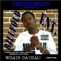 Whats Da Deal? — Billfold Ent.