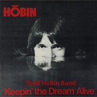 Keepin' the Dream Alive — Todd Hobin Band