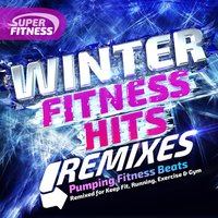 Winter Fitness Remix Hits - Pumping Fitness Beats - Remixed for Keep Fit, Running, Exercise & Gym — сборник