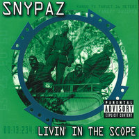 Livin' in the Scope — Snypaz