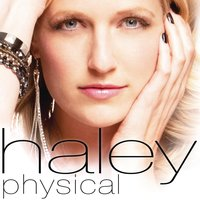 Physical — Haley