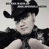 Heaven Waits 2012 — Jose Spinning Cortes