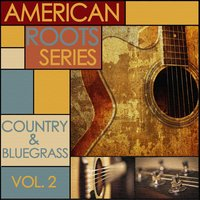American Roots Series - Classic Country and Bluegrass, Vol. 2 — сборник