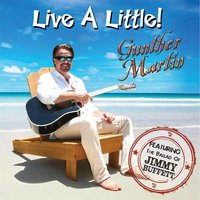Live a Little — Gunther Martin