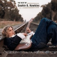 The Best Of Sophie B. Hawkins — Sophie B. Hawkins