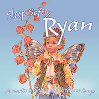 Sleep Softly Ryan - Lullabies and Sleepy Songs — Ingrid DuMosch