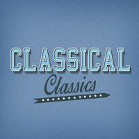 Classical Classics — Classical Music Songs