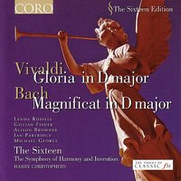 Vivald: Gloria in D major / Bach: Magnificat in D major — Harry Christophers, The Sixteen, The Sixteen/ Harry Christophers, Ian Partridge, The Symphony of Harmony and Invention, Michael George, Иоганн Себастьян Бах, Антонио Вивальди