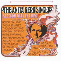 All You Need Is Love — The Anita Kerr Singers