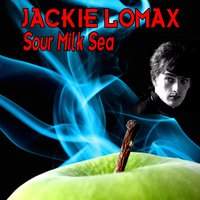 Sour Milk Sea - The Early Collection — Jackie Lomax