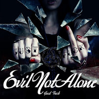 Just Fuck — Evil Not Alone
