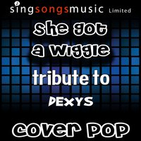 She Got a Wiggle (Tribute to Dexys) — Cover Pop
