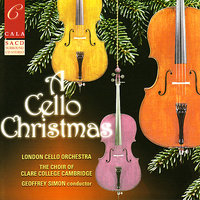 A Cello Christmas — The Choir of Clare College, Cambridge, Geoffrey Simon, London Cello Orchestra