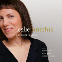 We're Here To Listen — Leslie Pintchik