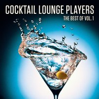 The Best of the Cocktail Lounge Players, Vol. 1 — The Cocktail Lounge Players