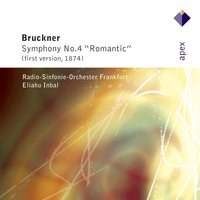 Bruckner : Symphony No.4 in E flat major, 'Romantic' — Eliahu Inbal, Frankfurt Radio Symphony Orchestra
