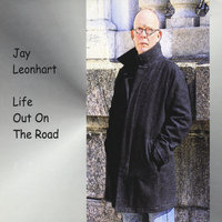 Life Out On the Road — Jay Leonhart