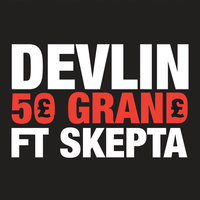 50 Grand — Skepta, Devlin