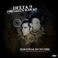 Industrial Devilution — Forsaken Is Dead, Delta 9