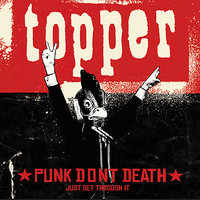 Punk Dont Death…Just get through it — Topper