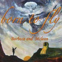 Born to Fly — Barbosa & McLean