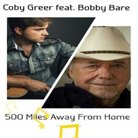 500 Miles Away from Home — Bobby Bare, Coby Greer