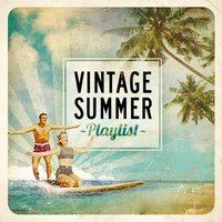 Vintage Summer Playlist — сборник