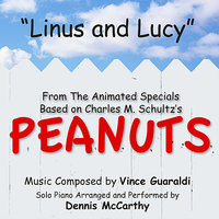 "Linus and Lucy - from the Animated Specials Based On Charles Schultz's ""Peanuts"" (Vince Guaraldi) — Dennis McCarthy"