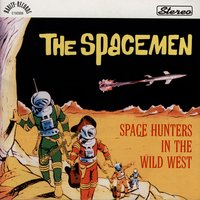 Space Hunters In The Wild West — The Spacemen
