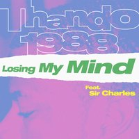 Losing My Mind — Sir Charles, Thando 1988