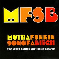 MFSB - Mutha Funkin Sonofabitch: The Truth Behind The Philly Legend — сборник
