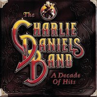 A Decade Of Hits — The Charlie Daniels Band