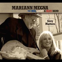 Grey Matters — Mariann Megna the Red Light and Blue Band