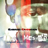 The Master — Gabriel Crowder