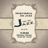 História do Jazz 1952-1961: Enciclopédia de Jazz Vol.5 — сборник